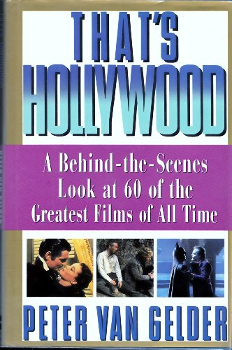9780060551988: That's Hollywood: A behind-the-scenes look at 60 of the greatest films ever made