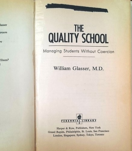 9780060552008: Title: The quality school Managing students without coerc