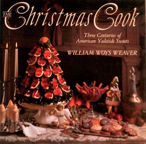 9780060552121: The Christmas Cook: Three Centuries of American Yuletide Sweets