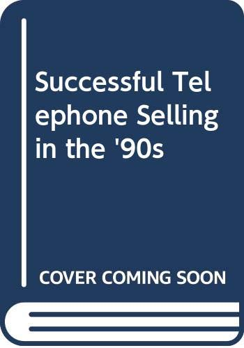 9780060552664: Successful Telephone Selling in the '90s