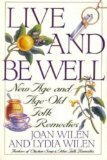 9780060552800: Live and Be Well: New Age and Age-Old Folk Remedies