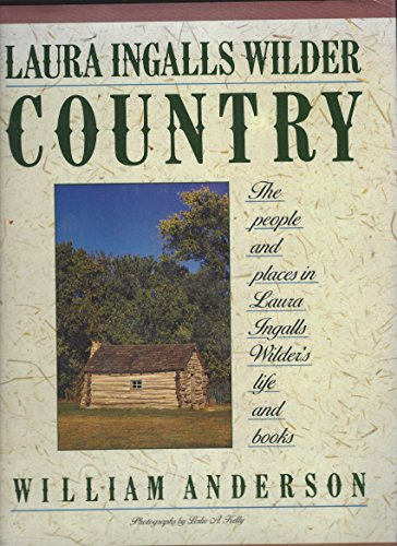 9780060552947: Laura Ingalls Wilder Country: The People and Places in Laura Ingalls Wilder's Life and Books