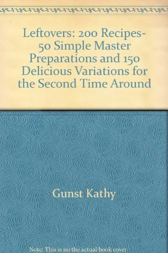 9780060552961: Leftovers: 200 Recipes, 50 Simple Master Preparations and 150 Delicious Variations for the Second Time Around