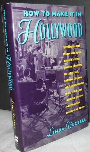 9780060553050: How to Make It in Hollywood: All the Right Moves