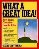 9780060553173: What a Great Idea!: The Key Steps Creative People Take