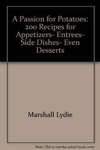 9780060553234: A Passion for Potatoes: 200 Recipes for appetizers, entrees, side dishes