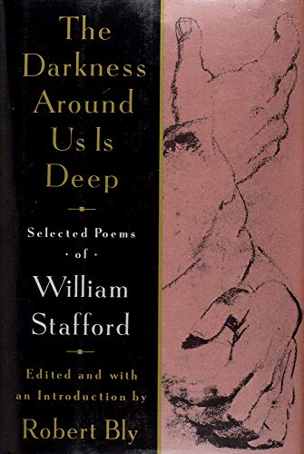 9780060553289: The Darkness Around Us Is Deep: Selected Poems of William Stafford
