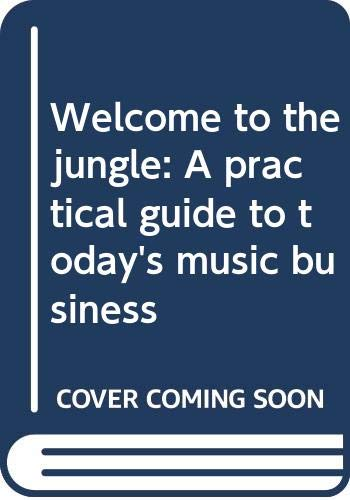 9780060553326: Welcome to the jungle: A practical guide to today's music business