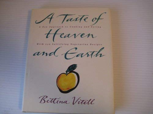 9780060553333: A taste of heaven and earth