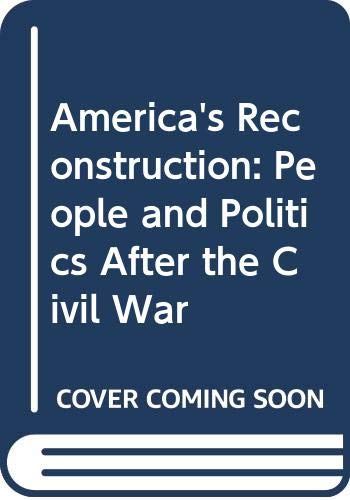 9780060553463: America's Reconstruction: People and Politics After the Civil War
