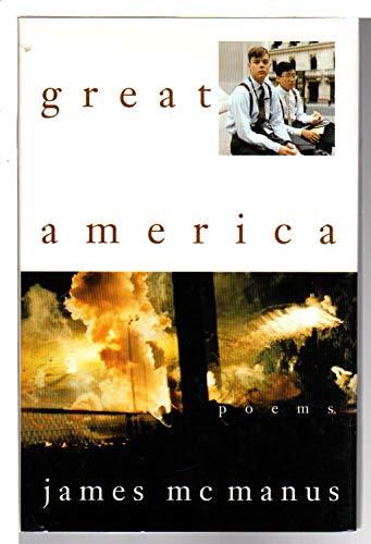 GREAT AMERICA: Poems: McManus, James