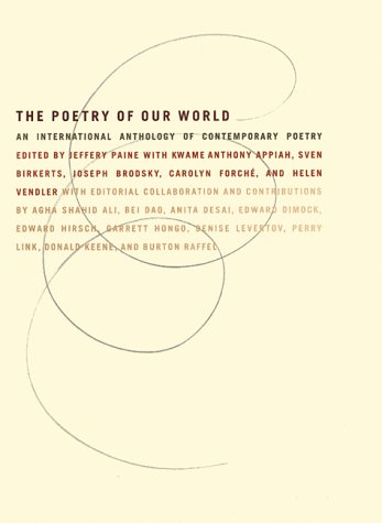 9780060553692: The Poetry of Our World: An International Anthology of Contemporary Poetry