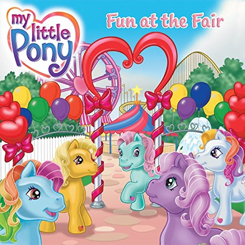 9780060554002: My Little Pony: Fun at the Fair (My Little Pony (HarperCollins))