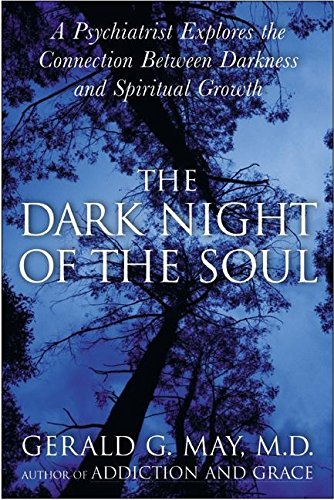 9780060554231: The Dark Night of the Soul: A Psychiatrist Explores the Connection Between Darkness and Spiritual Growth