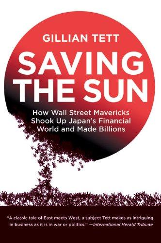 9780060554255: Saving the Sun: How Wall Street Mavericks Shook Up Japan's Financial World and Made Billions