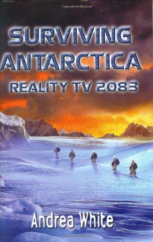 9780060554545: Surviving Antarctica: Reality TV 2083