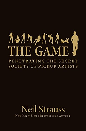 The Game: Penetrating The Secret Society Of Pickup Artists [SIGNED + Photo]: Strauss, Neil