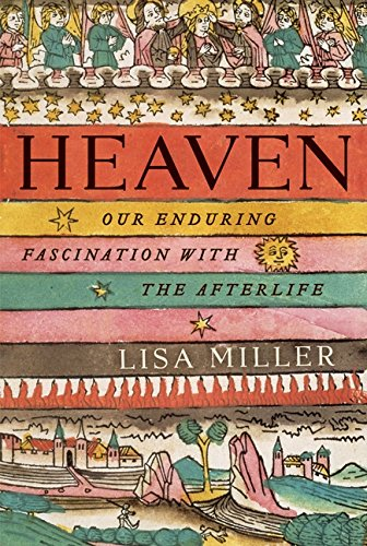 Heaven: A History of the Afterlife