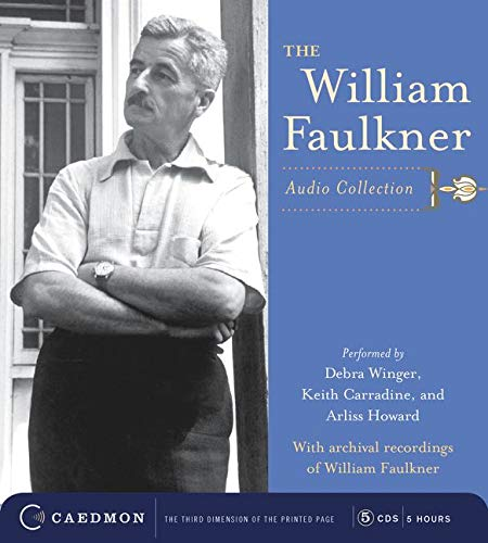 9780060555009: The William Faulkner: Audio Collection : Rose for Emily/That Evening Sun/Spotted Horses/Wash/Barn Burning