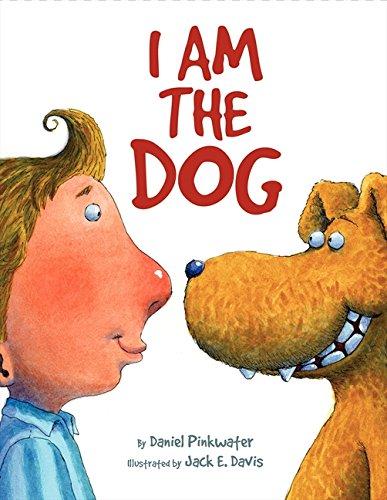 I Am the Dog: Daniel Pinkwater, Jack E. Davis (Illustrator)