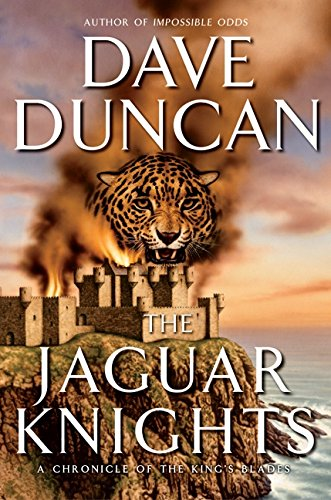 9780060555115: The Jaguar Knights: A Chronicle of the King's Blades (Duncan, Dave)