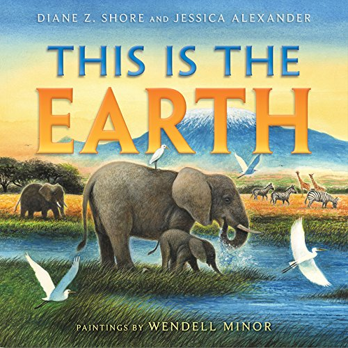 This Is the Earth: Diane Z Shore; Jessica Alexander