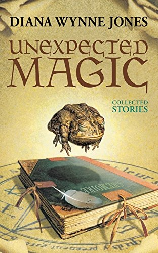 9780060555351: Unexpected Magic: Collected Stories