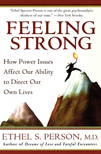 9780060555443: Feeling Strong: How Power Issues Affect Our Ability to Direct Our Own Lives