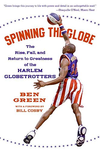 9780060555504: Spinning the Globe: The Rise, Fall, and Return to Greatness of the Harlem Globetrotters