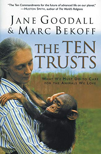 9780060556112: Ten Trusts: What We Must Do to Care For the Animals We Love