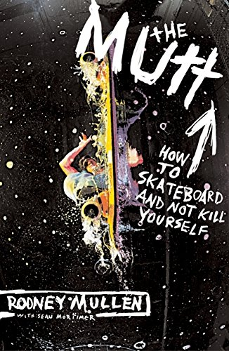9780060556181: The Mutt: How to Skateboard and Not Kill Yourself