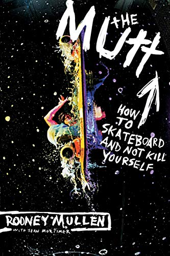 9780060556198: The Mutt: How to Skateboard and Not Kill Yourself