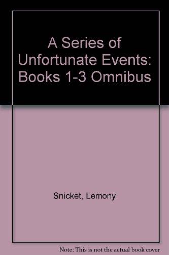 9780060556211: A Series of Unfortunate Events: Books 1-3 Omnibus