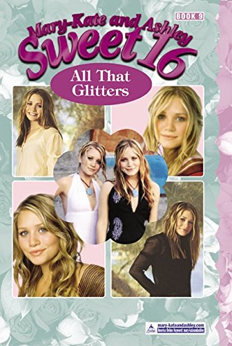 9780060556464: Mary-Kate & Ashley Sweet 16 #9: All That Glitters (Mary-Kate and Ashley Sweet 16)