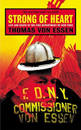 9780060556648: Strong of Heart: Life and Death in the Fire Department of New York