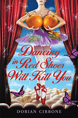9780060557010: Dancing in Red Shoes Will Kill You