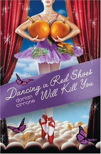 9780060557034: Dancing in Red Shoes Will Kill You