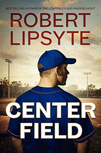Center Field: Lipsyte, Robert