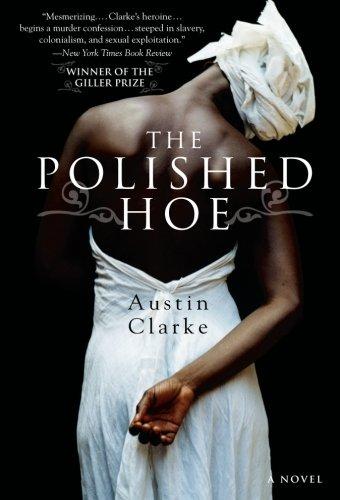 The Polished Hoe: A Novel (0060557621) by Clarke, Austin