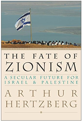 9780060557867: The Fate of Zionism: A Secular Future for Israel & Palestine