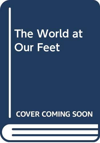 9780060557980: The World at Our Feet