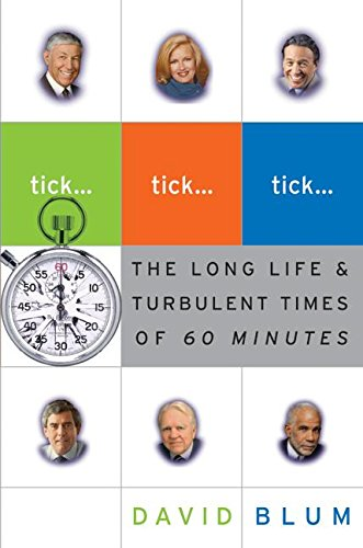 9780060558017: Tick... Tick... Tick...: The Long Life & Turbulent Times of 60 Minutes