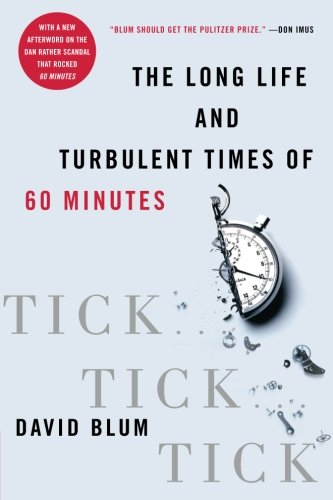 9780060558024: Tick... Tick... Tick...: The Long Life and Turbulent Times of 60 Minutes