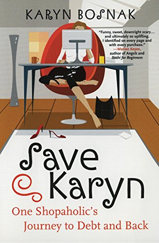 9780060558192: Save Karyn: One Shopaholic's Journey to Debt and Back