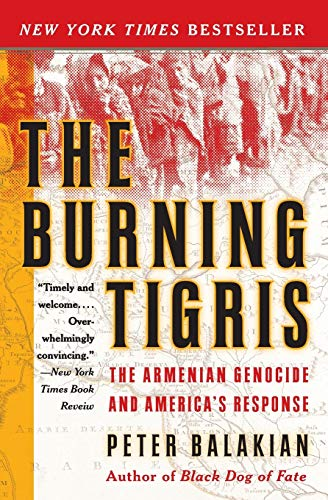 9780060558703: The Burning Tigris: The Armenian Genocide and America's Response