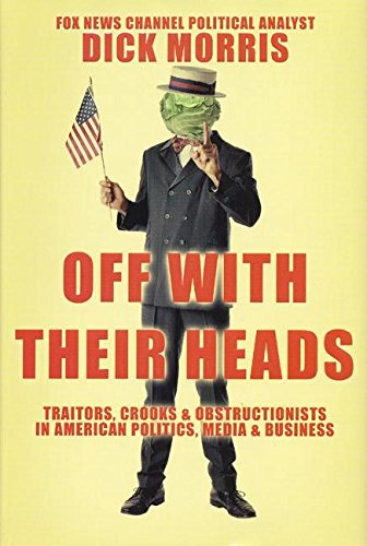 9780060559281: Off with Their Heads: Traitors, Crooks & Obstructionists in American Politics, Media & Business