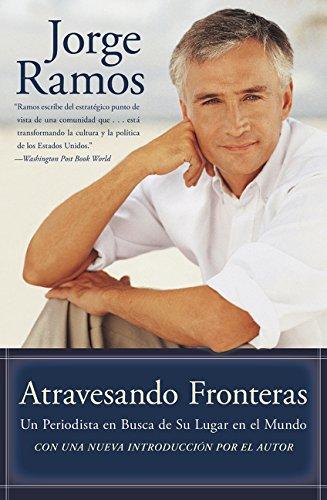 9780060559298: Atravesando Fronteras: Un Periodista en Busca de Su Lugar en el Mundo (Spanish Edition)