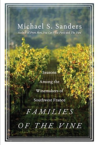 9780060559649: Families of the Vine: Seasons Among the Winemakers of Southwest France