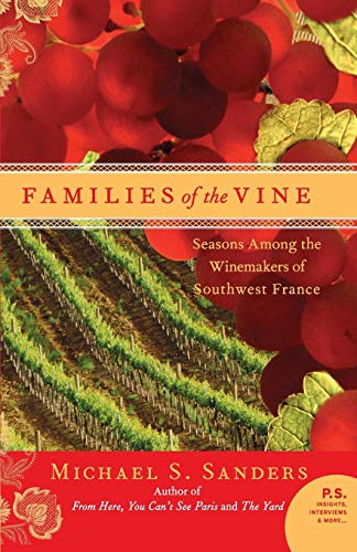 9780060559656: Families of the Vine: Seasons Among the Winemakers of Southwest France