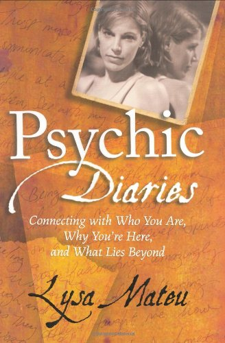 9780060559663: Psychic Diaries: Connecting with Who You Are, Why You're Here, and What Lies Beyond